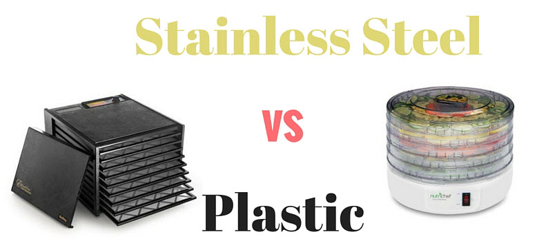 Stainless Steel vs Plastic food Dehydrators