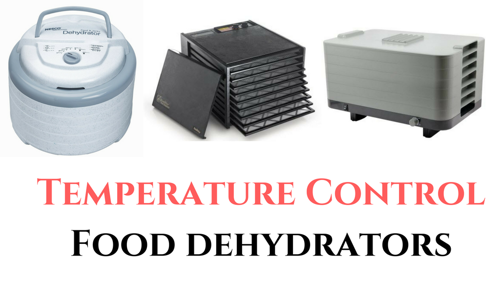 Best Food Dehydrators With Temperature Control In 2018