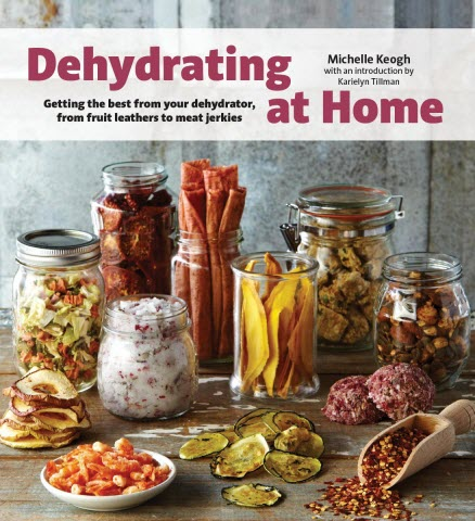 Dehydrating at Home: Getting the Best from Your Dehydrator, from Fruit Leather to Meat Jerkies Paperback