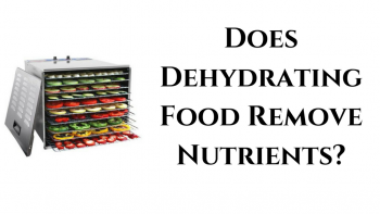 Does Dehydrating Food Remove Nutrients