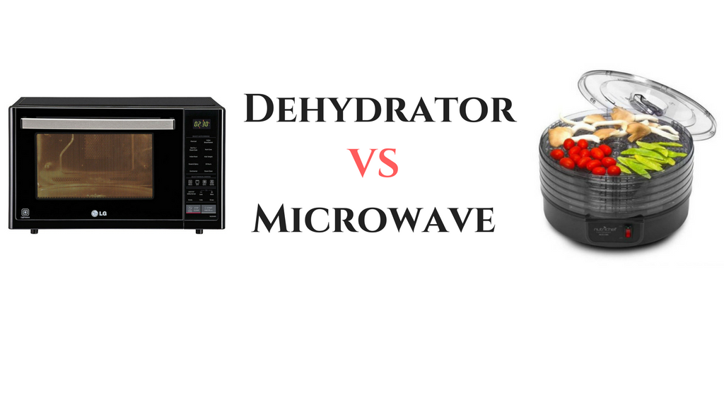 Dehydrator Vs Microwave What S The Difference Between Them