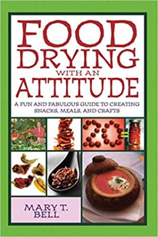 04_Food Drying with an Attitude- A Fun and Fabulous Guide to Creating Snacks, Meals, and Crafts